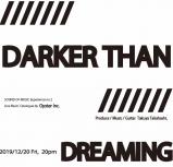 DARKER THAN DREAMING 2019